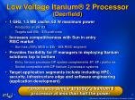 low voltage itanium 2 processor deerfield