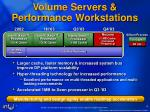 volume servers performance workstations
