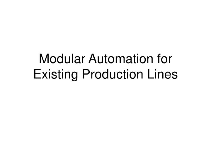 modular automation for existing production lines n.
