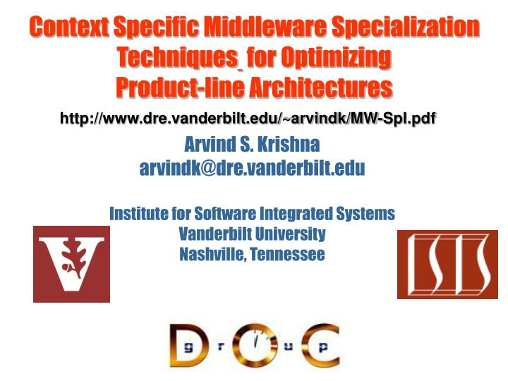 Context specific middleware specialization techniques for optimizing product line architectures