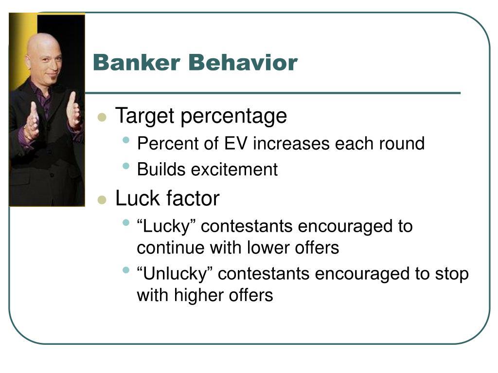 Banker Behavior