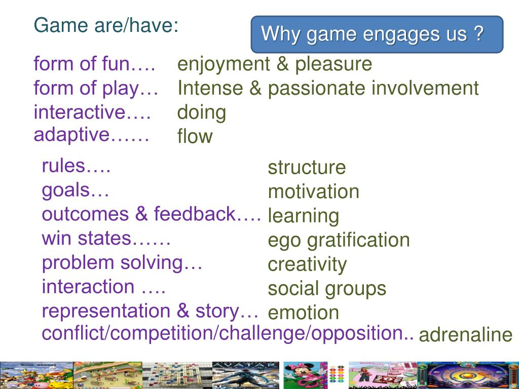 Game are/have: