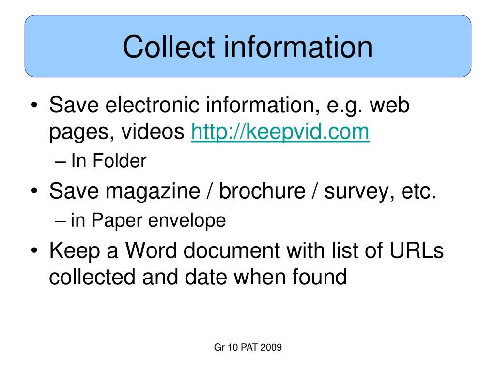 Collect information