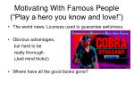 motivating with famous people play a hero you know and love
