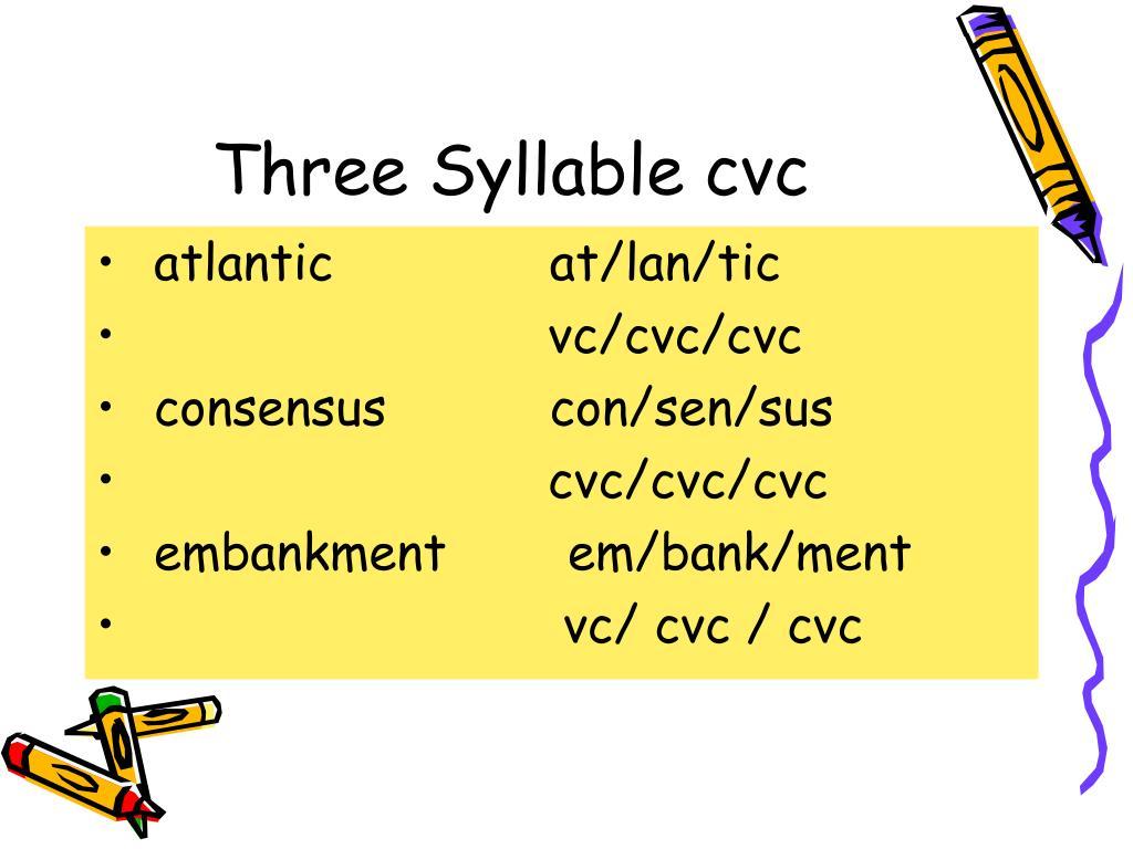 Three Syllable cvc