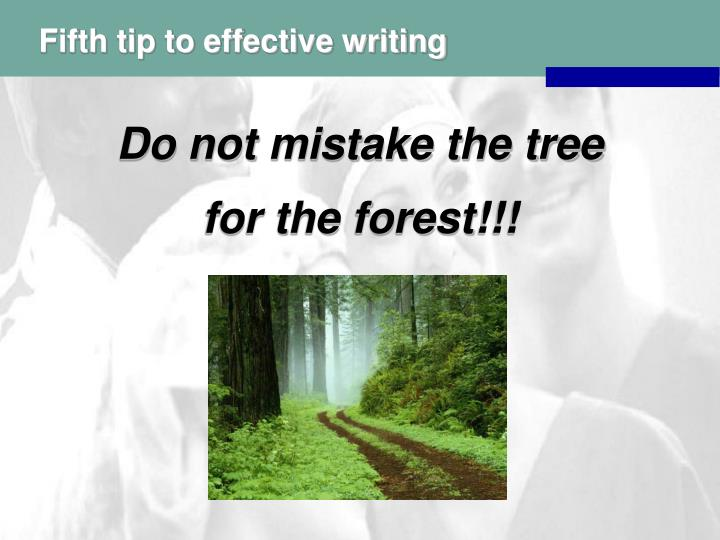 Fifth tip to effective writing