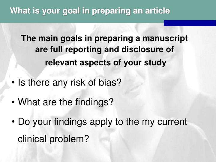 What is your goal in preparing an article