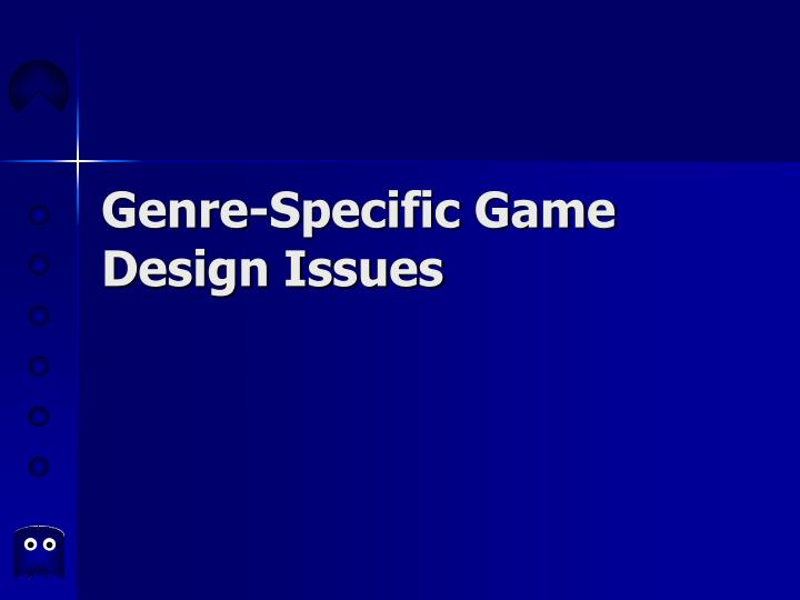 Genre specific game design issues