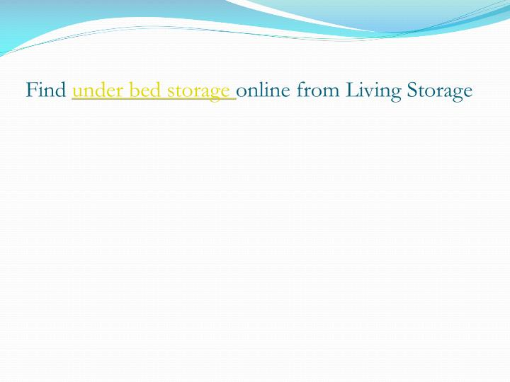 find under bed storage online from living storage n.