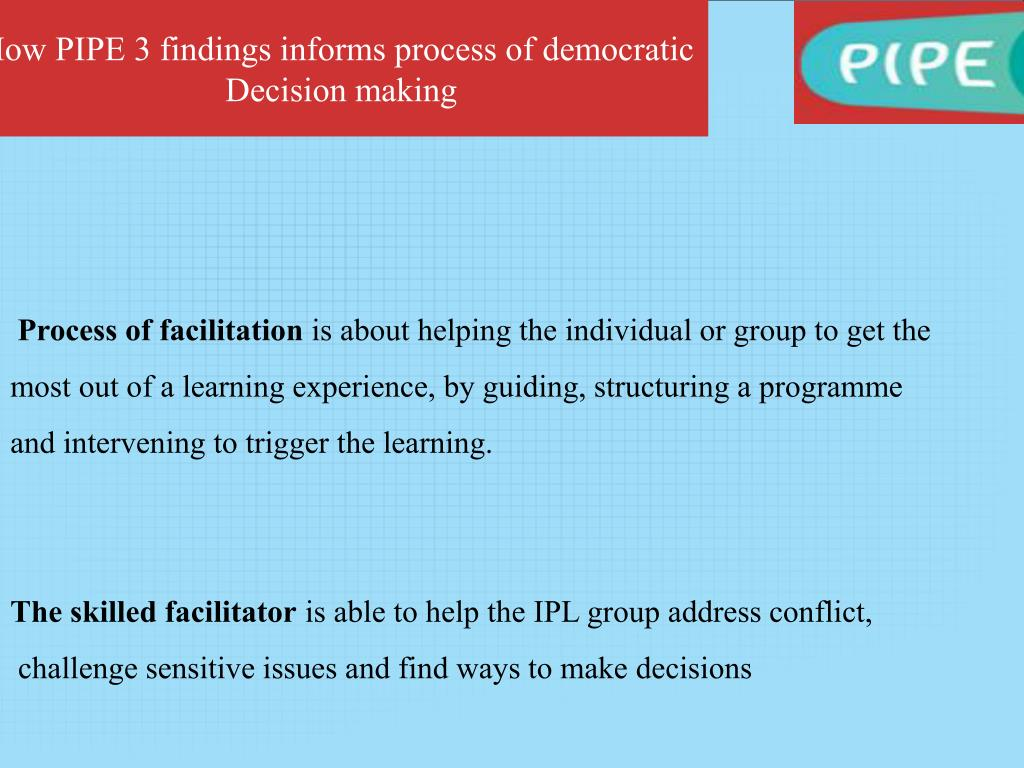 How PIPE 3 findings informs process of democratic