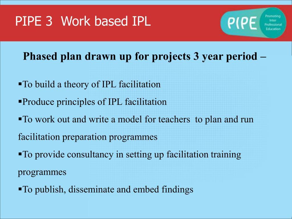 PIPE 3  Work based IPL