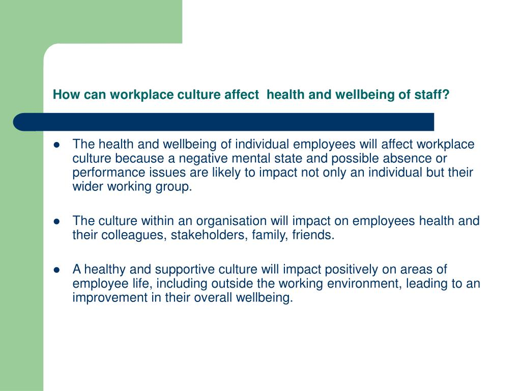 How can workplace culture affect  health and wellbeing of staff?