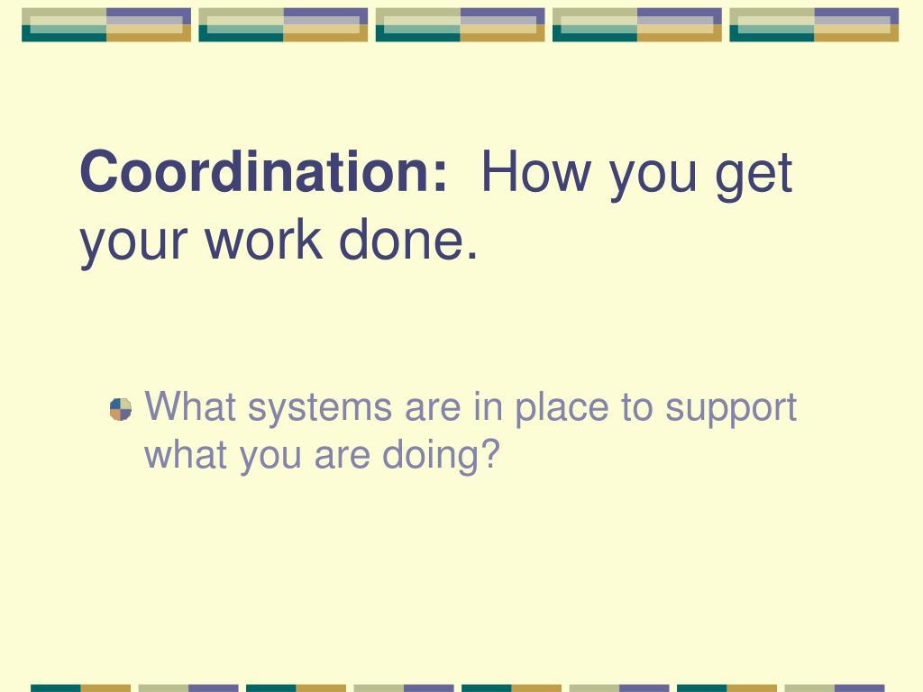 Coordination: