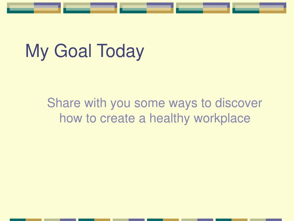 My Goal Today