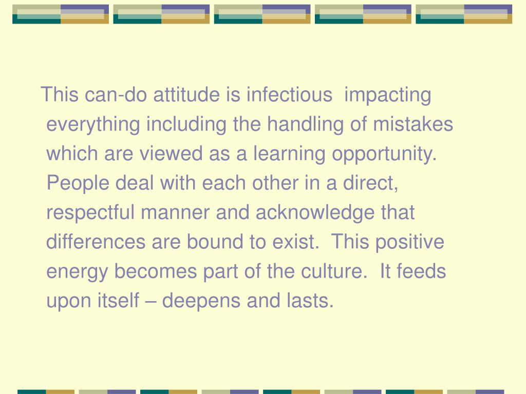 This can-do attitude is infectious  impacting