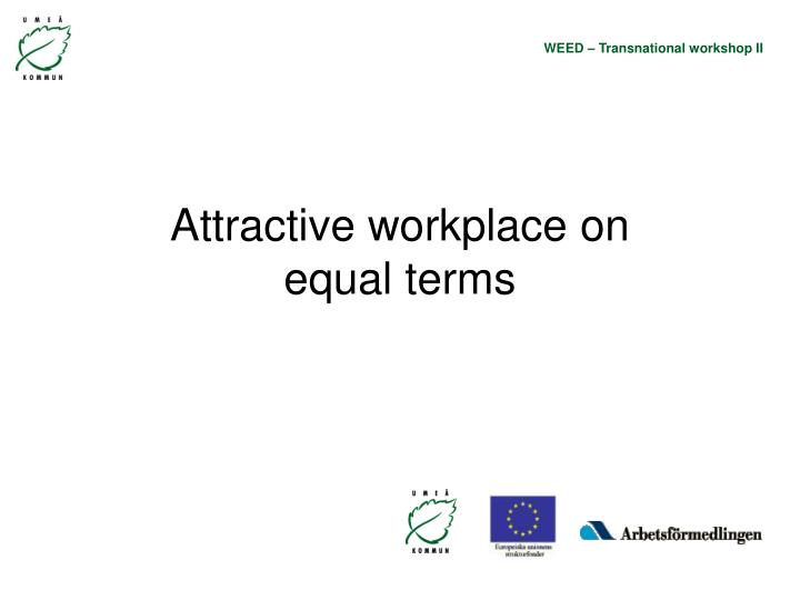 Attractive workplace on equal terms