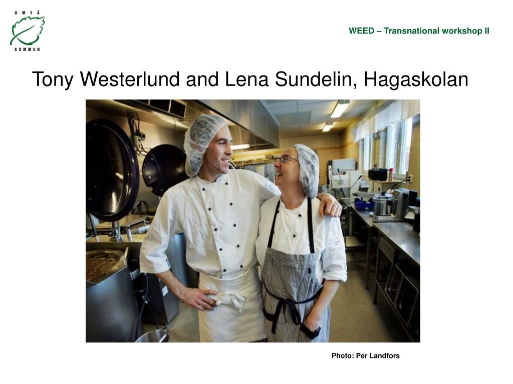 Tony Westerlund and Lena Sundelin, Hagaskolan