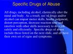 specific drugs of abuse