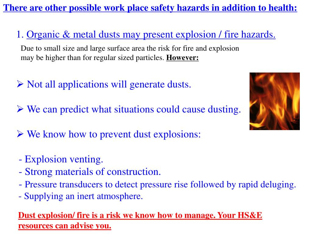 There are other possible work place safety hazards in addition to health: