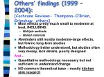 others findings 1999 2004 cochrane reviews thompson o brien grimshaw others