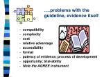 problems with the guideline evidence itself