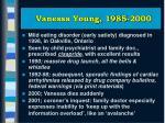 vanessa young 1985 2000