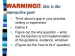 warning this is the interactive part