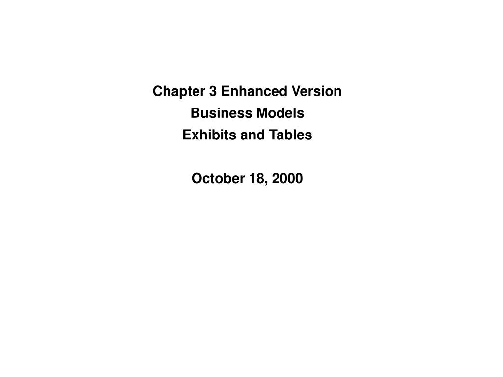 chapter 3 enhanced version business models exhibits and tables october 18 2000 l.