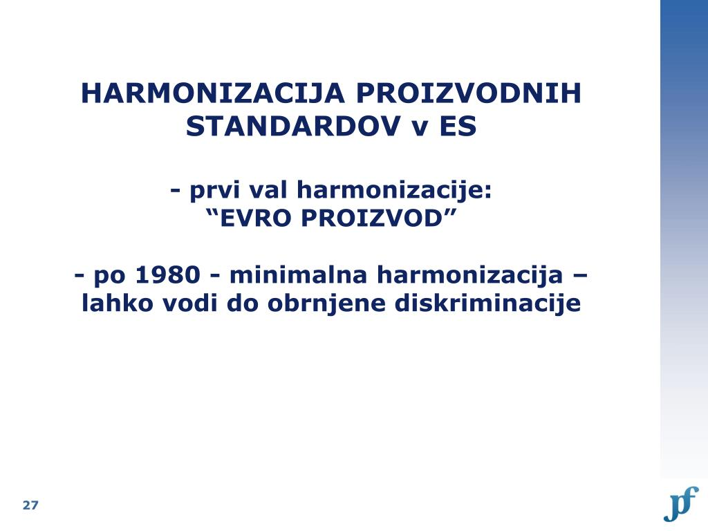 HARMONIZACIJA PROIZVODNIH STANDARDOV v ES