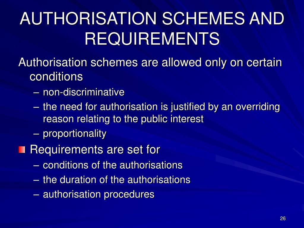 AUTHORISATION SCHEMES AND REQUIREMENTS