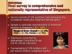 methodology final survey is comprehensive and nationally representative of singapore
