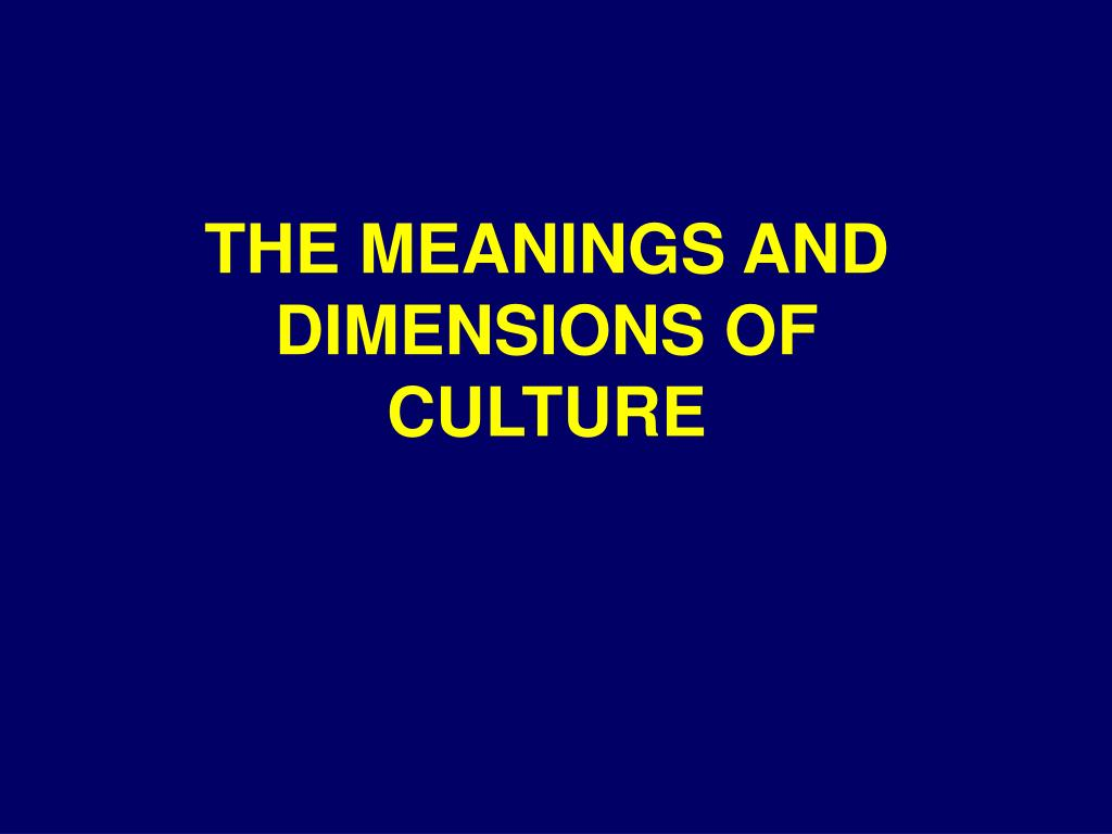 the meanings and dimensions of culture l.