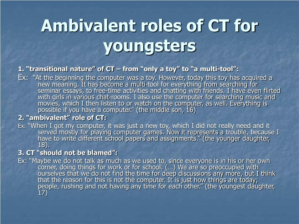 Ambivalent roles of CT for youngsters