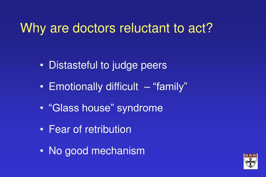 Why are doctors reluctant to act?