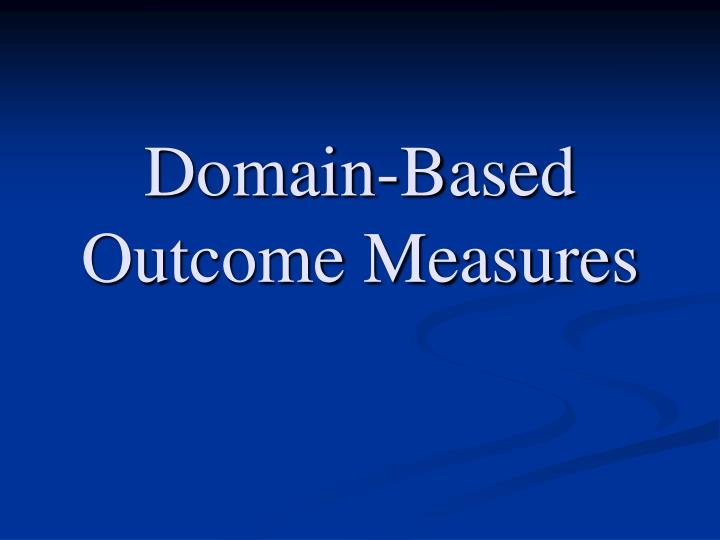 domain based outcome measures n.