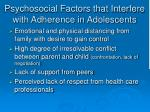 psychosocial factors that interfere with adherence in adolescents17