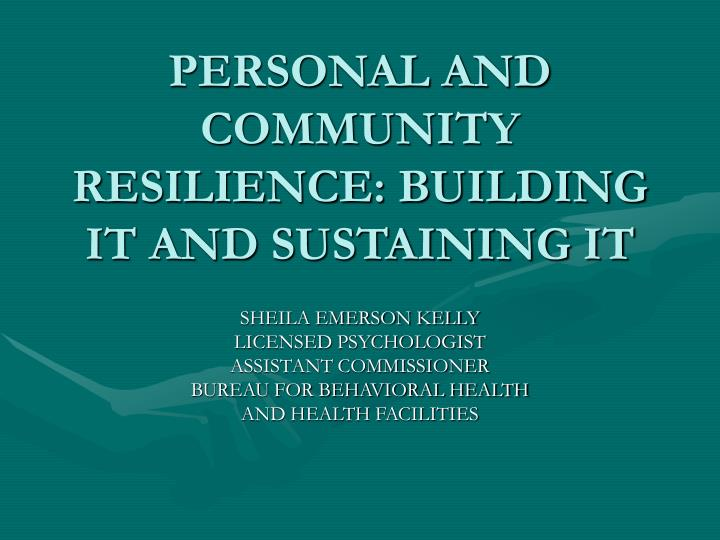 Personal and community resilience building it and sustaining it