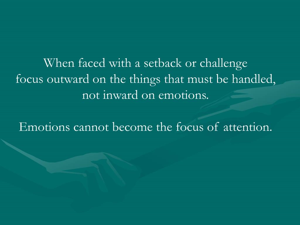 When faced with a setback or challenge