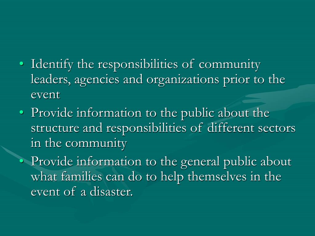 Identify the responsibilities of community leaders, agencies and organizations prior to the event