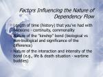 factors influencing the nature of dependency flow