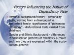 factors influencing the nature of dependency flow10