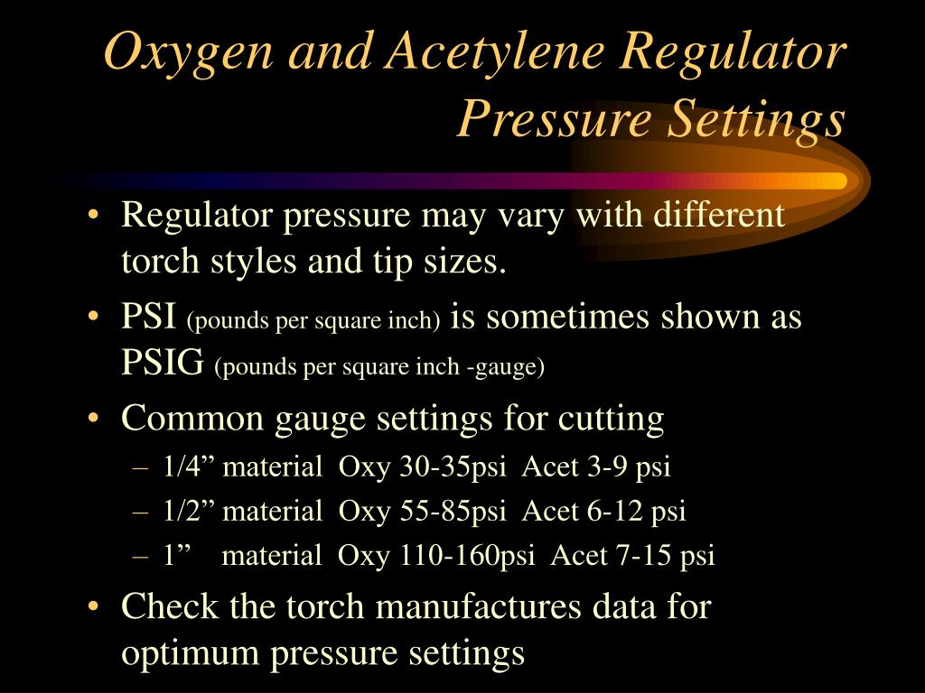 Oxygen and Acetylene Regulator Pressure Settings