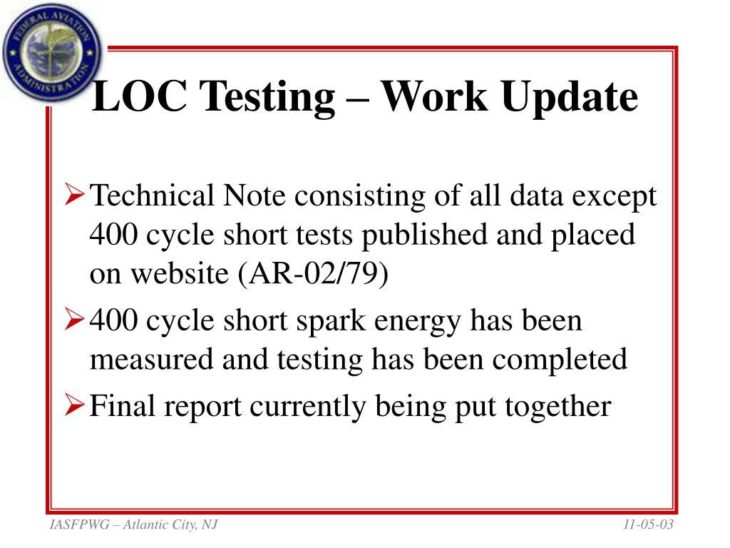 LOC Testing – Work Update