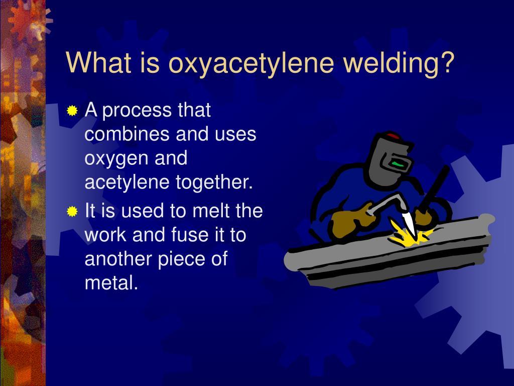 What is oxyacetylene welding?