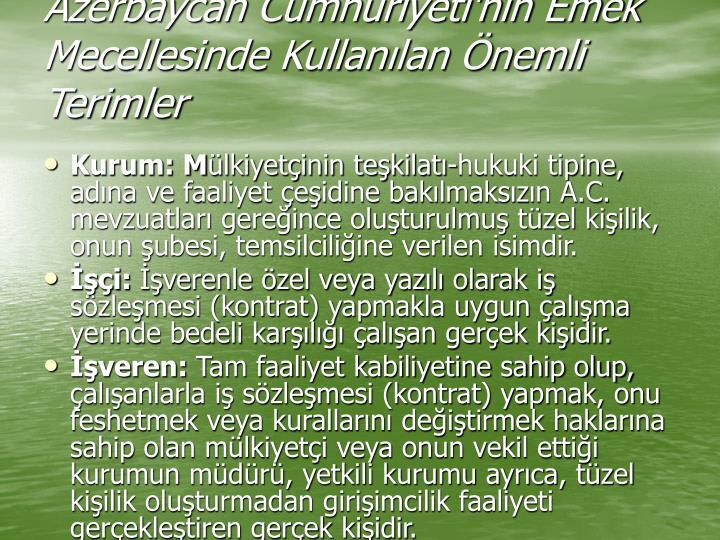 Azerbaycan Cumhuriyeti'nin Emek Mecellesinde Kullanılan Önemli Terimler