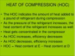 heat of compression hoc