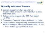 quantify volume of losses