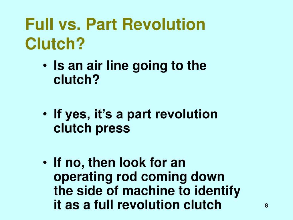 Full vs. Part Revolution Clutch?