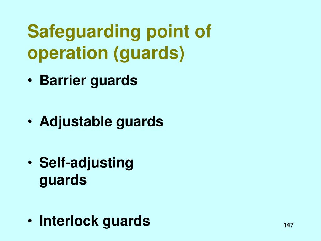 Safeguarding point of operation (guards)
