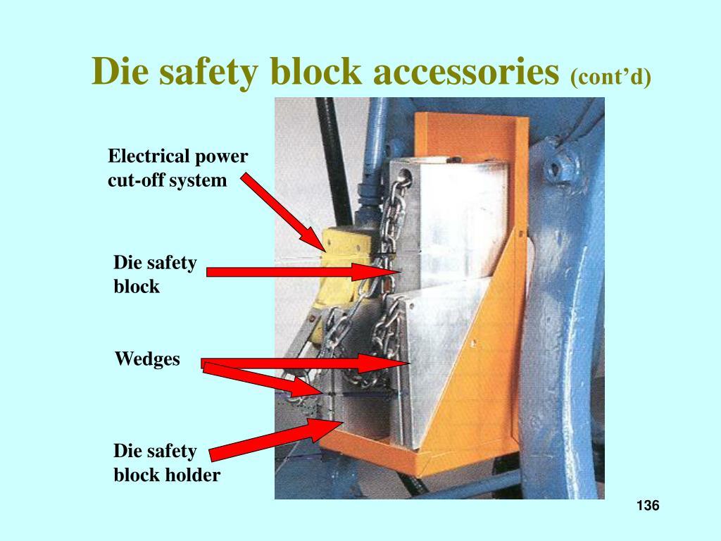 Die safety block accessories